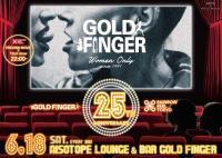 I♥GF 【GOLD FINGER】  25th Anniversary GF/RRT  - AiSOTOPE LOUNGE - 1280x906 258.2kb