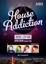 House Addiction  ねんしHOUSE  - AiSOTOPE LOUNGE - 855x1200 312kb