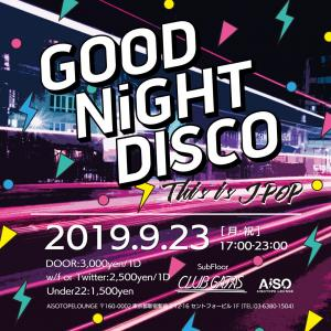 ゲイバー ゲイクラブイベント GOOD NiGHT DISCO  #3rd ATTACK -This is J-POP-